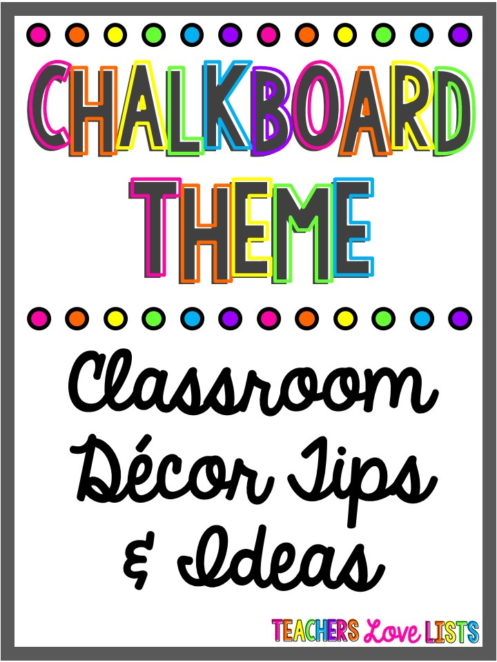 chalkboard classroom decor and ideas teachers love lists