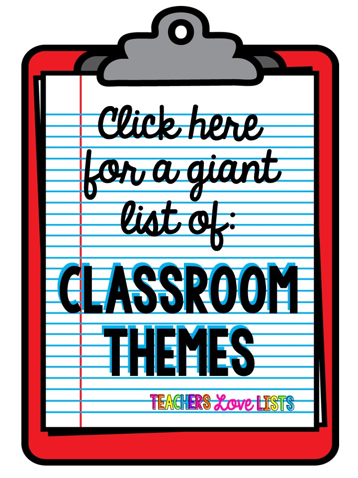 Classroom Theme Ideas List ~ Giant list of classroom themes teachers love lists
