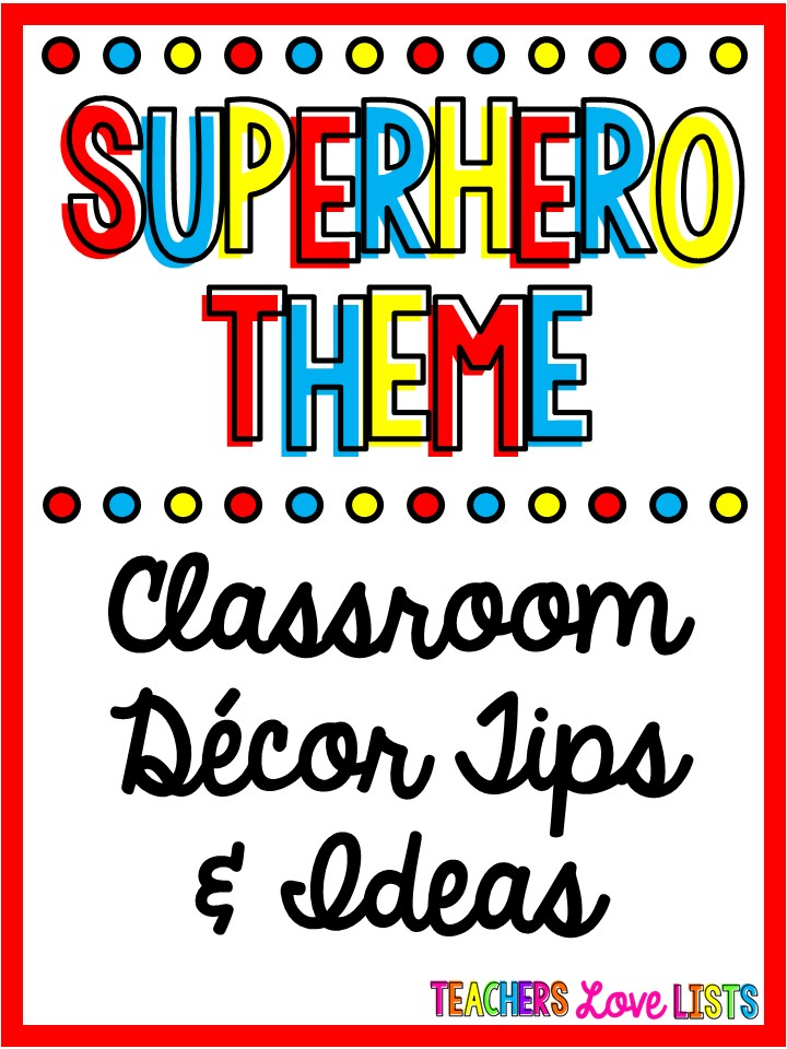 Classroom Theme Ideas List ~ Superhero classroom theme decor and ideas teachers love