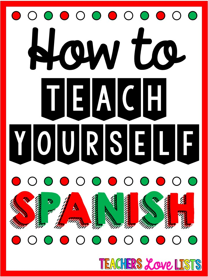 How to teach yourself Spanish at home - Teachers Love Lists